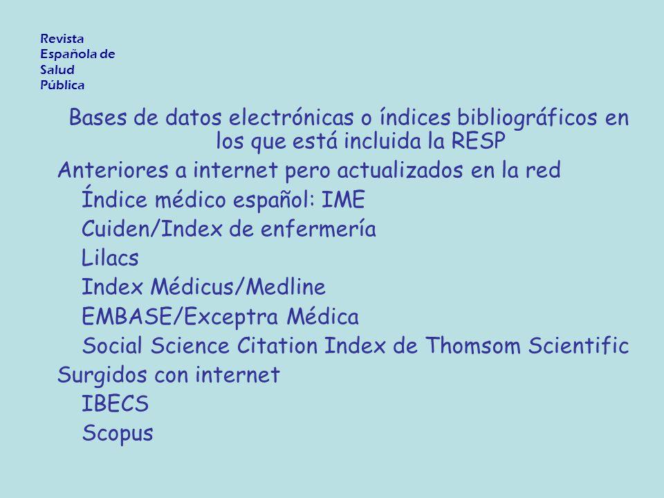 Directorios y herramientas para bibliometría - Ulrich s International Periodicals Directory - Google Scholar - Scimago edita el Scimago Journal and Country Rank (http://www.scimagojr.com/) utilizando como fuente de información la base de datos Scopus Revista Española de Salud Pública