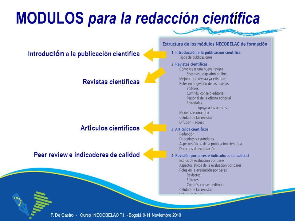 P. De Castro - Curso NECOBELAC T1. - Bogotà 9-11 Noviembre 2010 Corso NECOBELAC T1. - Roma 18-20 ottobre 2010 MODULOS para la redacción científica Rev