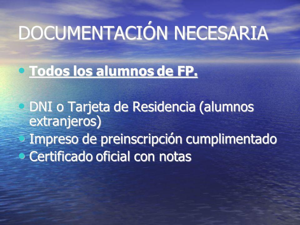 DOCUMENTACIÓN NECESARIA Todos los alumnos de FP.Todos los alumnos de FP.