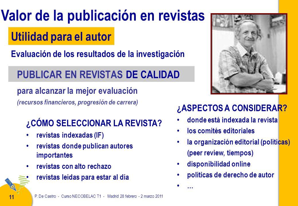 P. De Castro - Curso NECOBELAC T1 - Madrid 28 febrero - 2 marzo 2011 11 ¿CÓMO SELECCIONAR LA REVISTA? revistas indexadas (IF) revistas donde publican