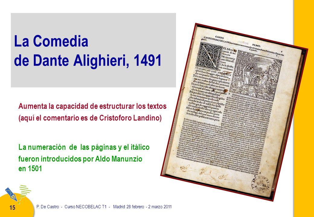 P. De Castro - Curso NECOBELAC T1 - Madrid 28 febrero - 2 marzo 2011 15 La Comedia de Dante Alighieri, 1491 Aumenta la capacidad de estructurar los te