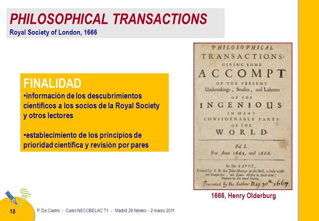P. De Castro - Curso NECOBELAC T1 - Madrid 28 febrero - 2 marzo 2011 18 1666, Henry Olderburg FINALIDAD información de los descubrimientos científicos