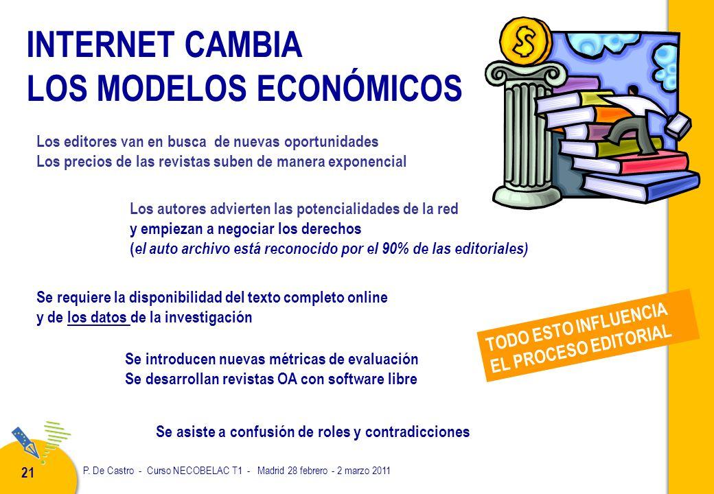 P. De Castro - Curso NECOBELAC T1 - Madrid 28 febrero - 2 marzo 2011 21 INTERNET CAMBIA LOS MODELOS ECONÓMICOS Los autores advierten las potencialidad