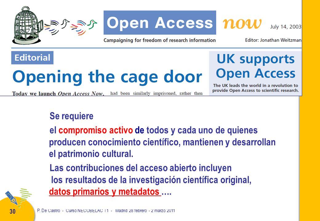 P. De Castro - Curso NECOBELAC T1 - Madrid 28 febrero - 2 marzo 2011 30 Open Access: aprire la gabbia Se requiere el compromiso activo de todos y cada