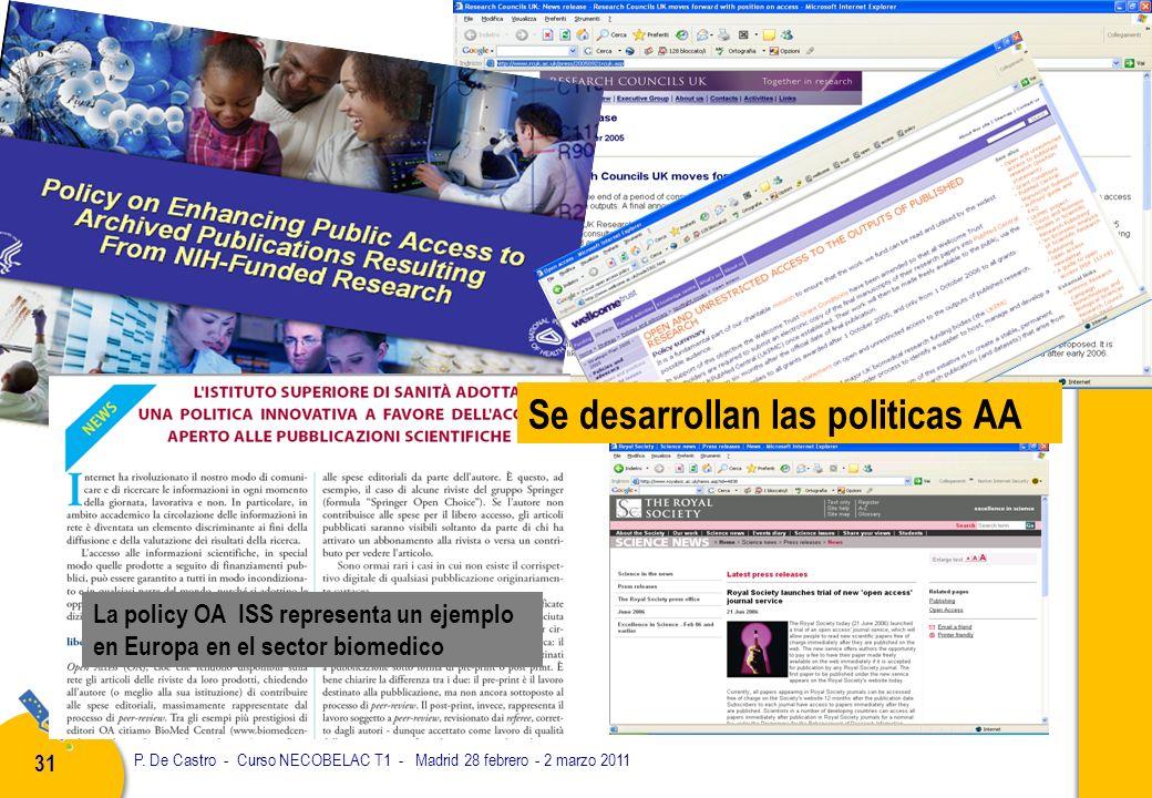 P. De Castro - Curso NECOBELAC T1 - Madrid 28 febrero - 2 marzo 2011 31 La policy OA ISS representa un ejemplo en Europa en el sector biomedico Se des