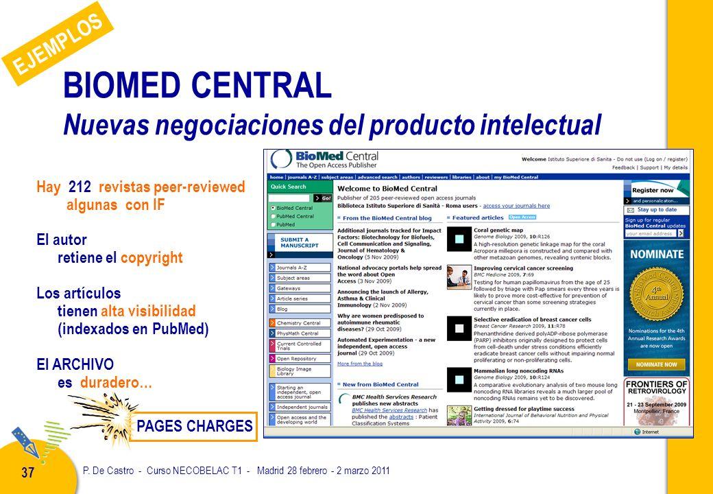 P. De Castro - Curso NECOBELAC T1 - Madrid 28 febrero - 2 marzo 2011 37 BIOMED CENTRAL Nuevas negociaciones del producto intelectual Hay 212 revistas