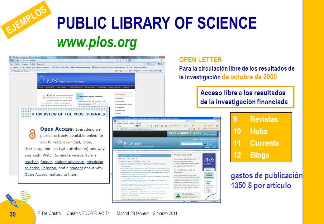 P. De Castro - Curso NECOBELAC T1 - Madrid 28 febrero - 2 marzo 2011 39 OPEN LETTER Para la circulación libre de los resultados de la investigación de