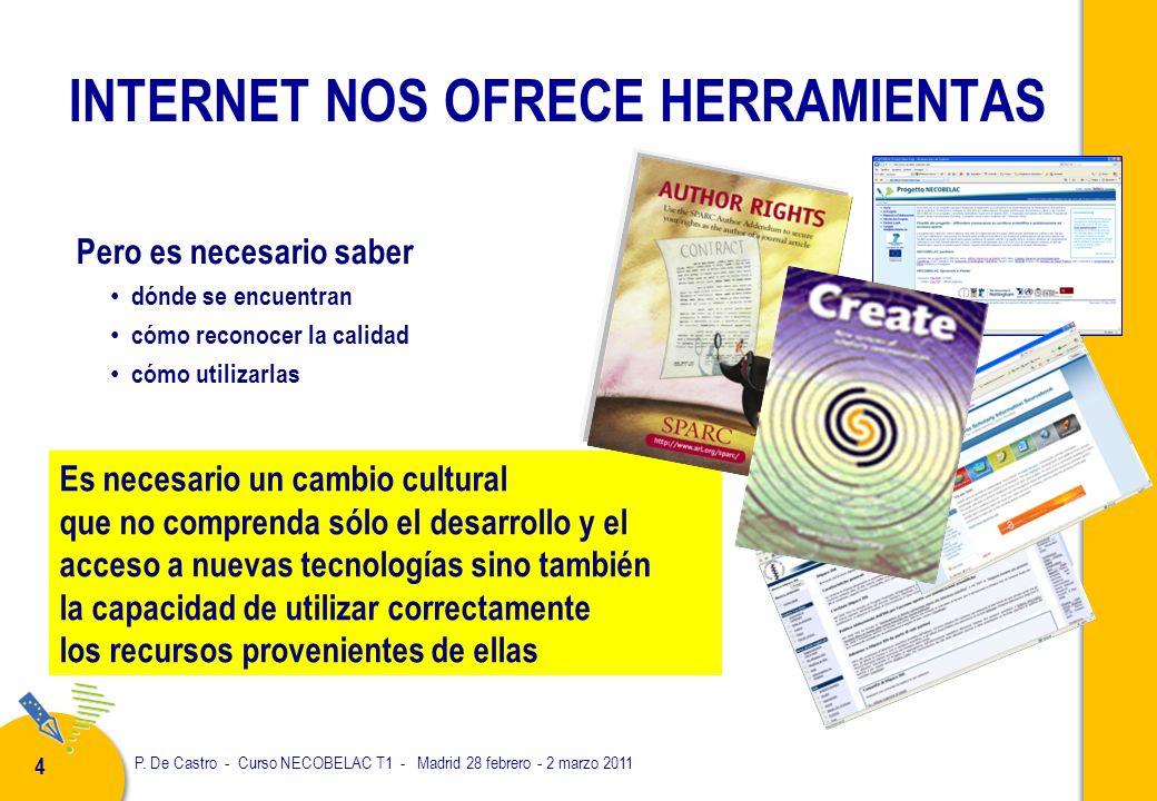 P. De Castro - Curso NECOBELAC T1 - Madrid 28 febrero - 2 marzo 2011 4 INTERNET NOS OFRECE HERRAMIENTAS dónde se encuentran cómo reconocer la calidad