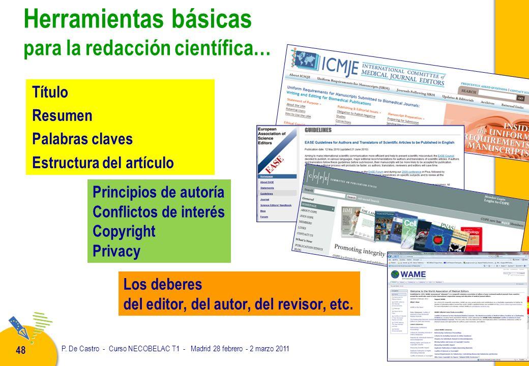 P. De Castro - Curso NECOBELAC T1 - Madrid 28 febrero - 2 marzo 2011 48 Herramientas básicas para la redacción científica… Título Resumen Palabras cla