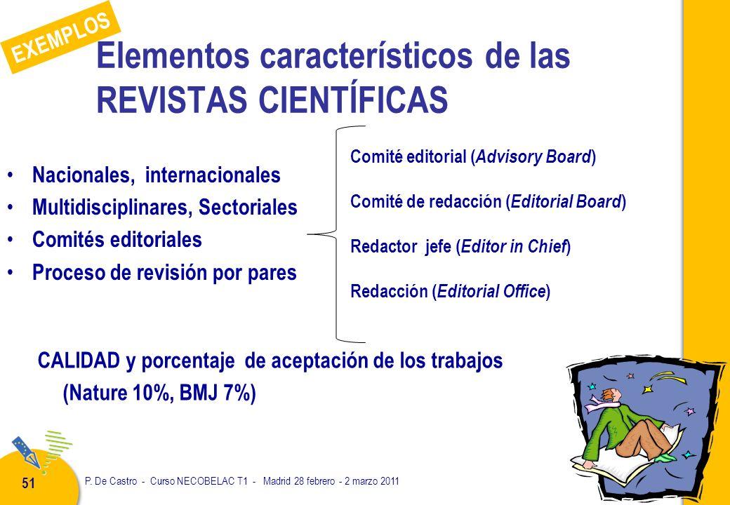 P. De Castro - Curso NECOBELAC T1 - Madrid 28 febrero - 2 marzo 2011 51 Elementos característicos de las REVISTAS CIENTÍFICAS Nacionales, internaciona