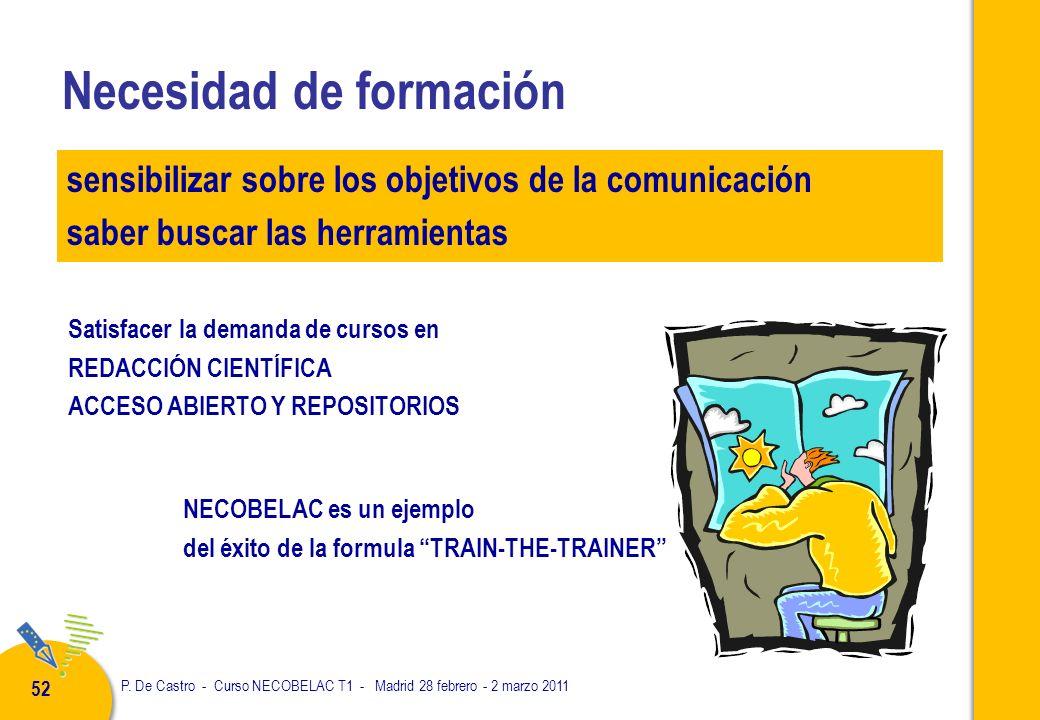 P. De Castro - Curso NECOBELAC T1 - Madrid 28 febrero - 2 marzo 2011 52 Necesidad de formación sensibilizar sobre los objetivos de la comunicación sab