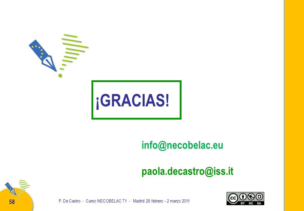 P. De Castro - Curso NECOBELAC T1 - Madrid 28 febrero - 2 marzo 2011 58 info@necobelac.eu paola.decastro@iss.it ¡GRACIAS!