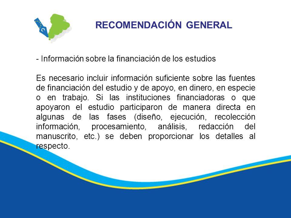 - Información sobre la financiación de los estudios Es necesario incluir información suficiente sobre las fuentes de financiación del estudio y de apo