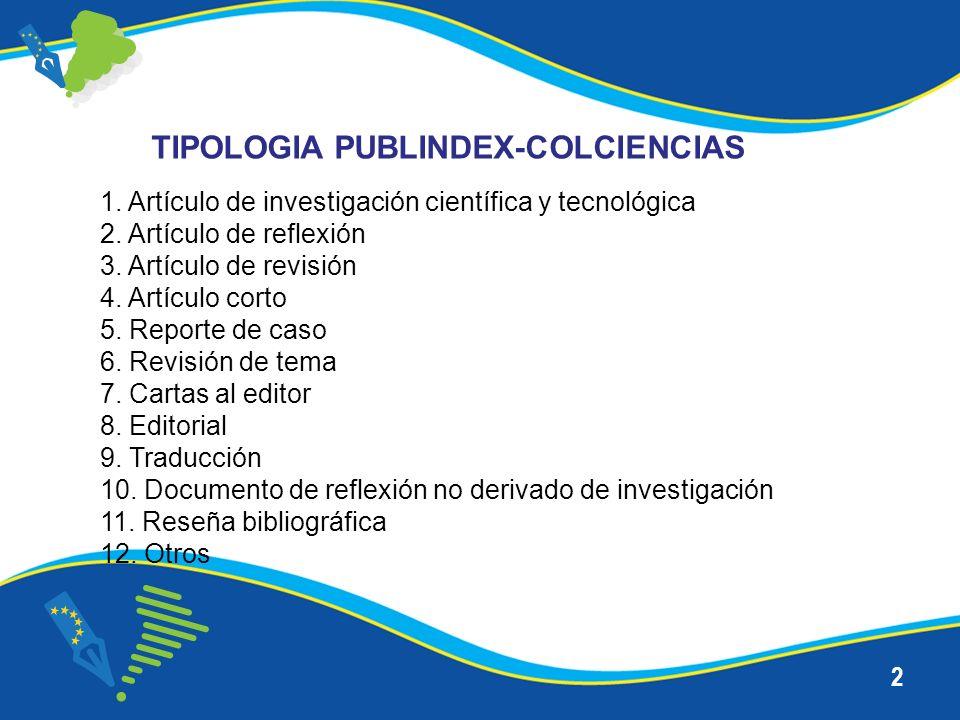 2 1. Artículo de investigación científica y tecnológica 2. Artículo de reflexión 3. Artículo de revisión 4. Artículo corto 5. Reporte de caso 6. Revis