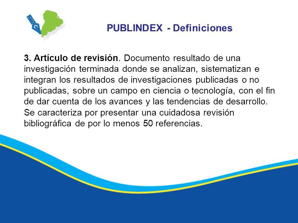 3. Artículo de revisión. Documento resultado de una investigación terminada donde se analizan, sistematizan e integran los resultados de investigacion