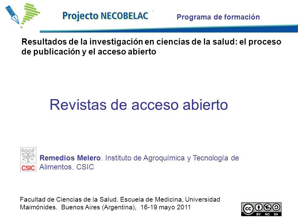 1 Revistas de acceso abierto Programa de formación Remedios Melero. Instituto de Agroquímica y Tecnología de Alimentos. CSIC Facultad de Ciencias de l