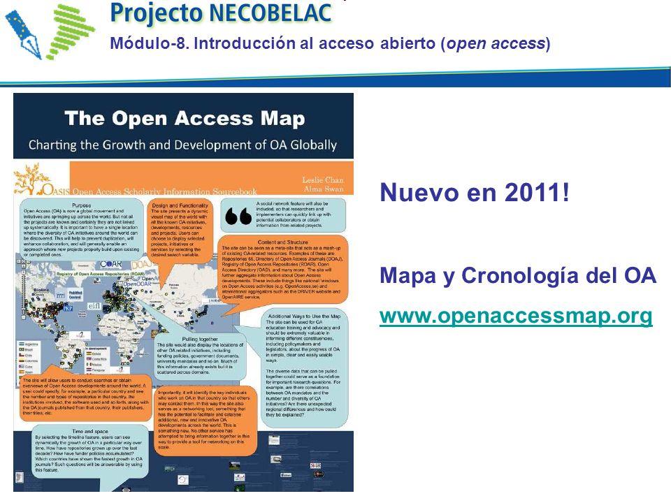 Nuevo en 2011. Mapa y Cronología del OA www.openaccessmap.org Módulo-8.