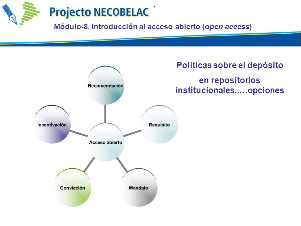 Acceso abierto RecomendaciónRequisitoMandatoConvicciónIncentivación Módulo-8.