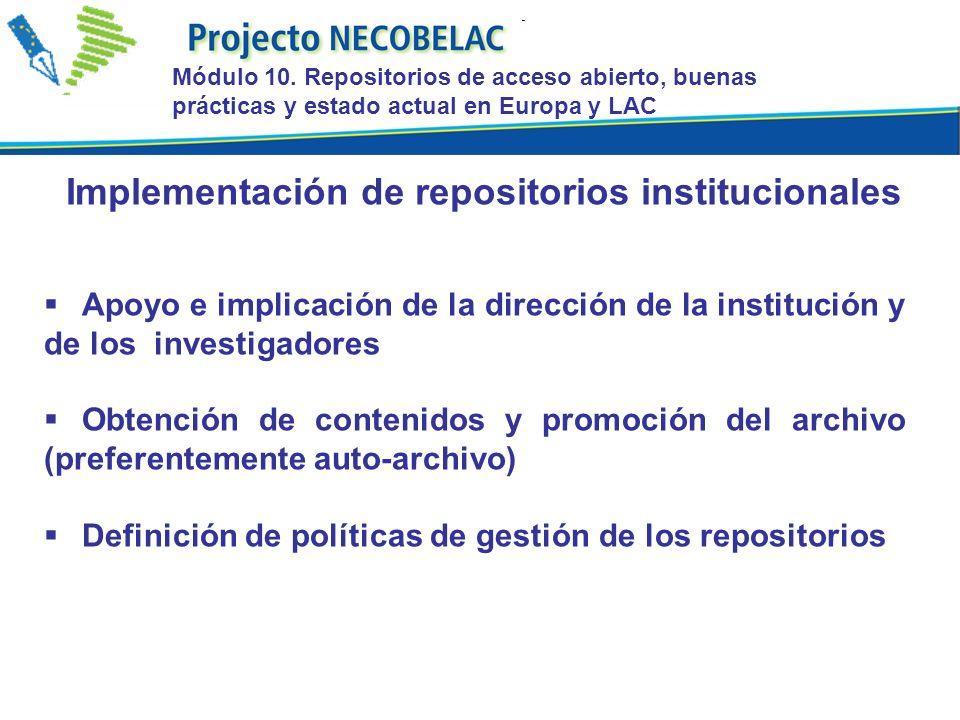 Apoyo e implicación de la dirección de la institución y de los investigadores Obtención de contenidos y promoción del archivo (preferentemente auto-ar