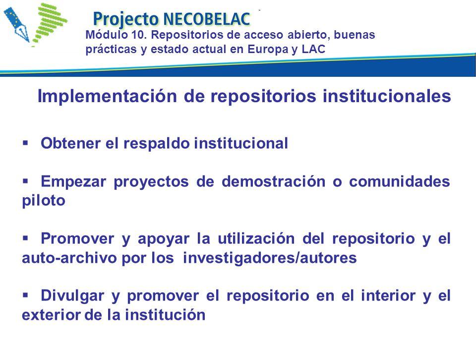 Obtener el respaldo institucional Empezar proyectos de demostración o comunidades piloto Promover y apoyar la utilización del repositorio y el auto-ar