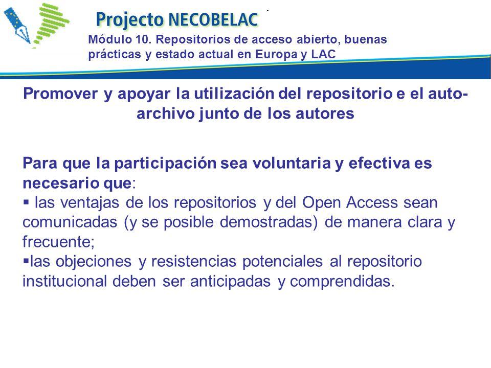 Para que la participación sea voluntaria y efectiva es necesario que: las ventajas de los repositorios y del Open Access sean comunicadas (y se posibl