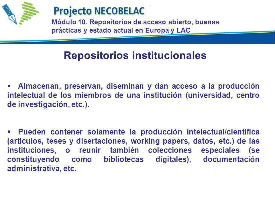 Apoyo e implicación de la dirección de la institución y de los investigadores Obtención de contenidos y promoción del archivo (preferentemente auto-archivo) Definición de políticas de gestión de los repositorios Implementación de repositorios institucionales Módulo 10.