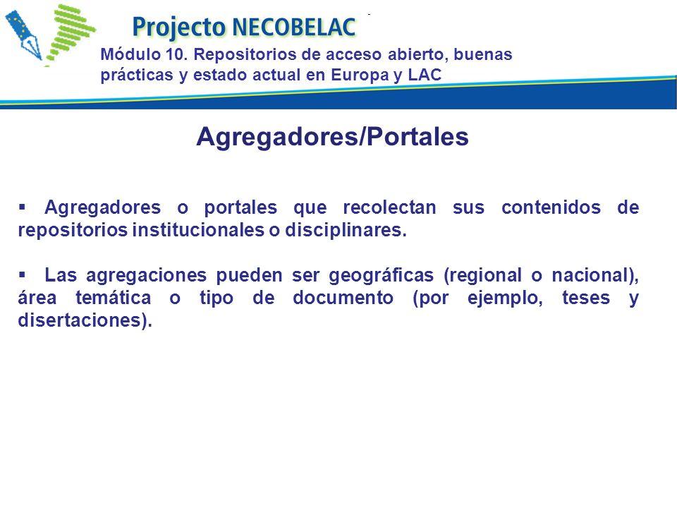 Agregadores o portales que recolectan sus contenidos de repositorios institucionales o disciplinares. Las agregaciones pueden ser geográficas (regiona