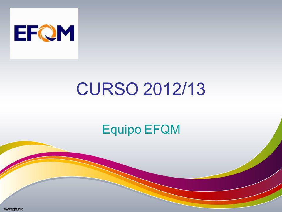 CURSO 2012/13 Equipo EFQM
