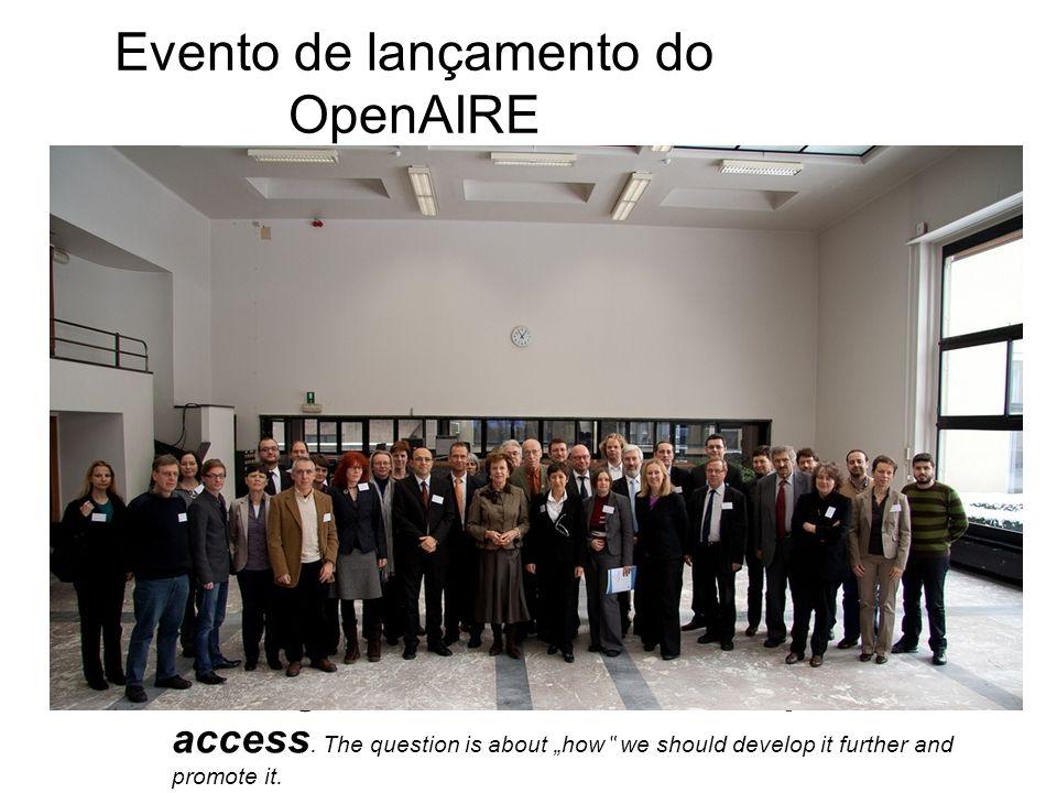Evento de lançamento do OpenAIRE Evento de lançamento e apresentação do OpenAIRE, Ghent, 2 de Dezembro, com participação da Vice- Presidente da CE, Ne