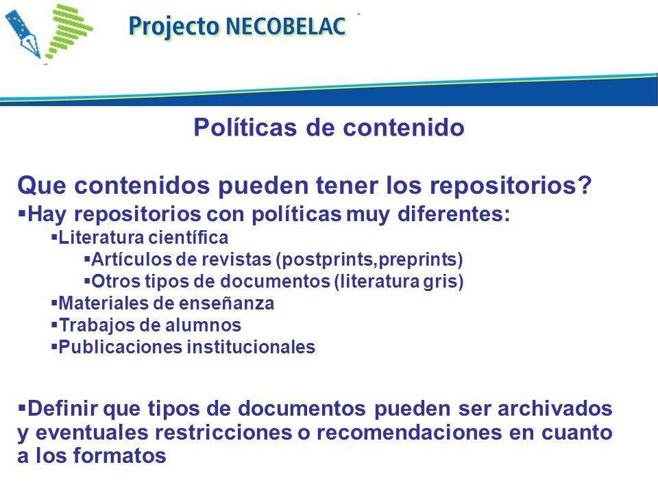 Que contenidos pueden tener los repositorios? Hay repositorios con políticas muy diferentes: Literatura científica Artículos de revistas (postprints,p
