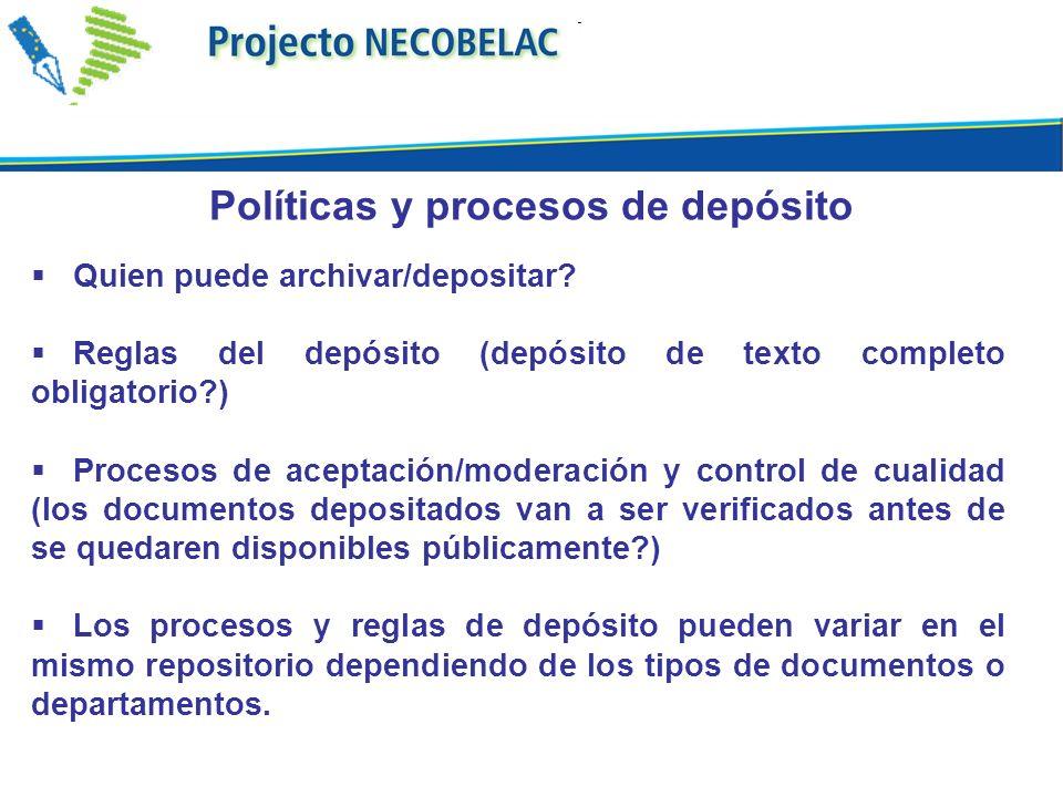 Quien puede archivar/depositar? Reglas del depósito (depósito de texto completo obligatorio?) Procesos de aceptación/moderación y control de cualidad