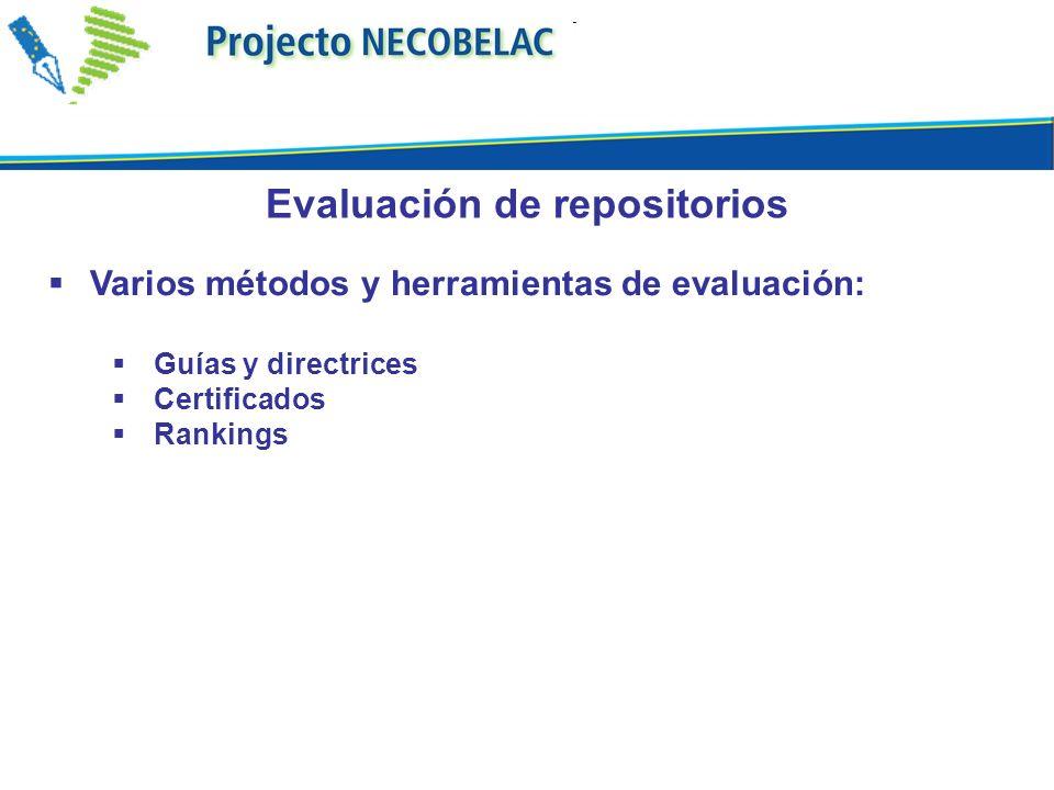Varios métodos y herramientas de evaluación: Guías y directrices Certificados Rankings Evaluación de repositorios