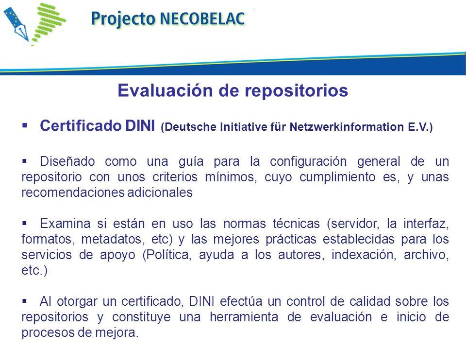 Certificado DINI (Deutsche Initiative für Netzwerkinformation E.V.) Diseñado como una guía para la configuración general de un repositorio con unos cr