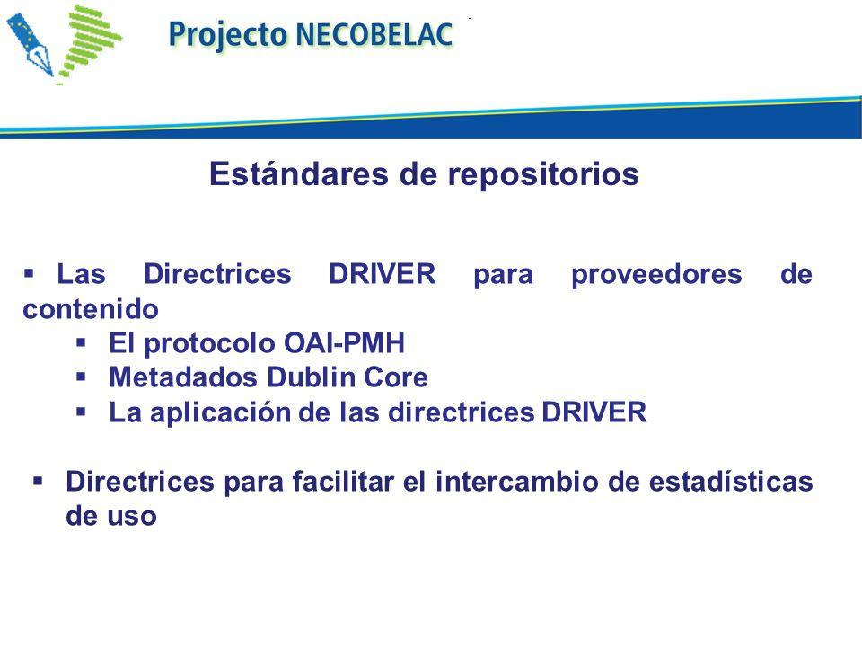 Las Directrices DRIVER para proveedores de contenido El protocolo OAI-PMH Metadados Dublin Core La aplicación de las directrices DRIVER Directrices pa
