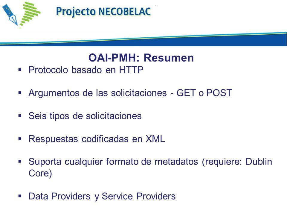 Protocolo basado en HTTP Argumentos de las solicitaciones - GET o POST Seis tipos de solicitaciones Respuestas codificadas en XML Suporta cualquier fo