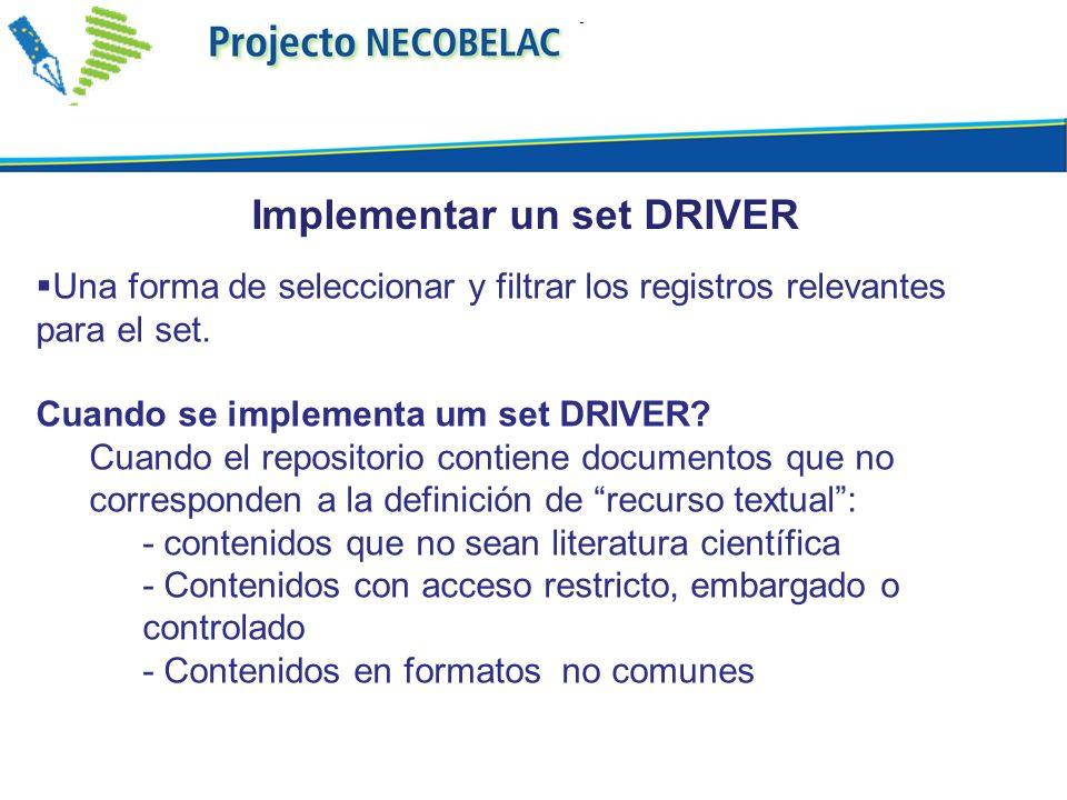 Una forma de seleccionar y filtrar los registros relevantes para el set. Cuando se implementa um set DRIVER? Cuando el repositorio contiene documentos