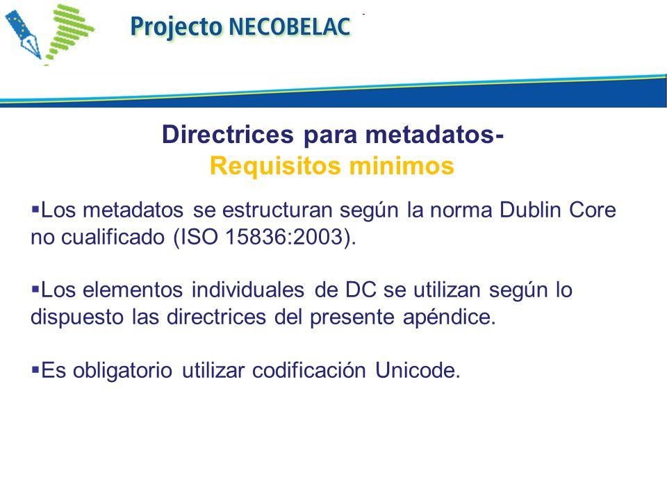 Los metadatos se estructuran según la norma Dublin Core no cualificado (ISO 15836:2003). Los elementos individuales de DC se utilizan según lo dispues