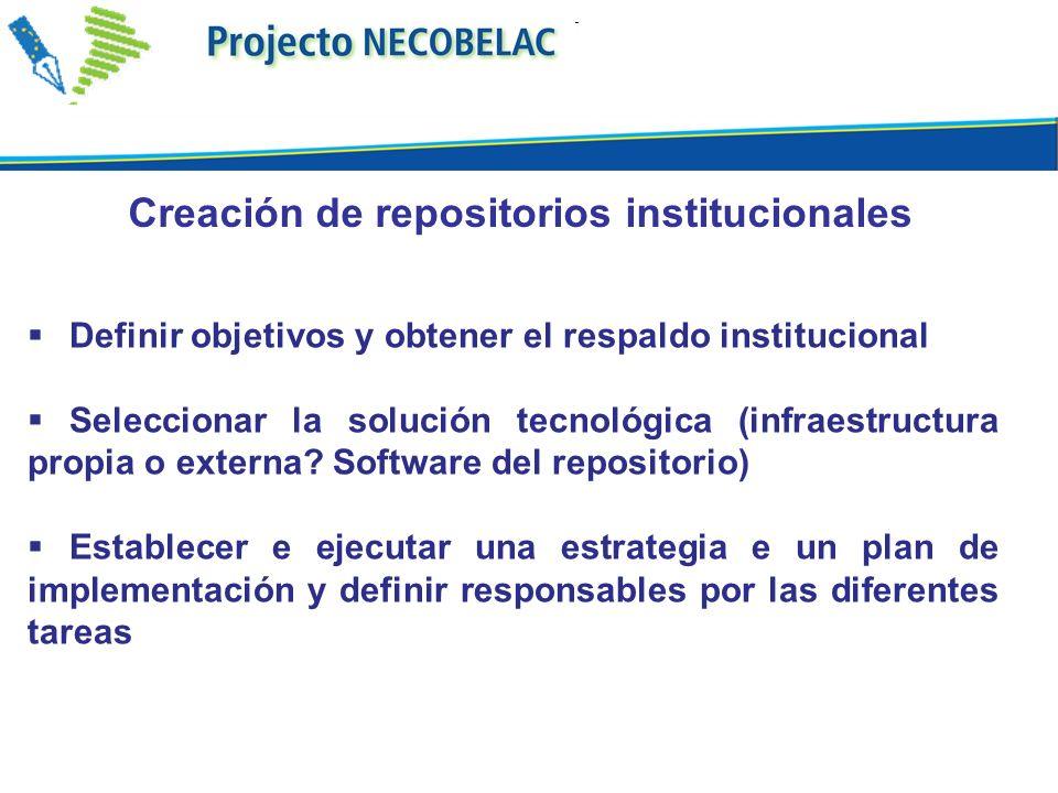 Definir objetivos y obtener el respaldo institucional Seleccionar la solución tecnológica (infraestructura propia o externa? Software del repositorio)