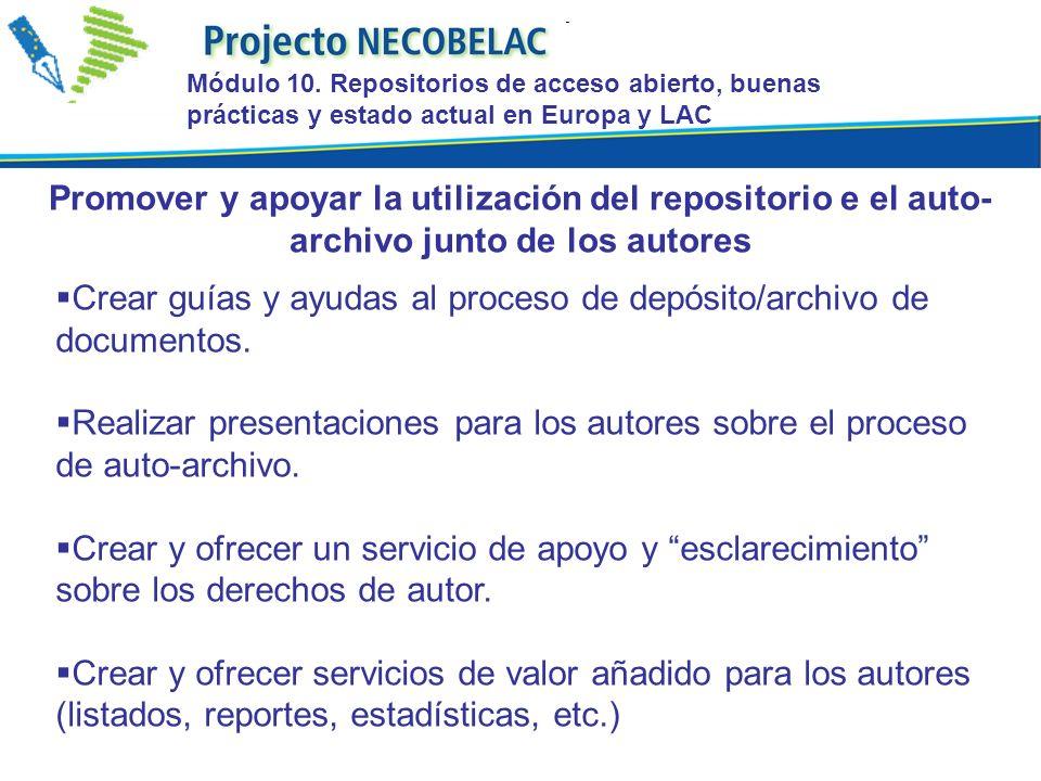 Crear guías y ayudas al proceso de depósito/archivo de documentos. Realizar presentaciones para los autores sobre el proceso de auto-archivo. Crear y