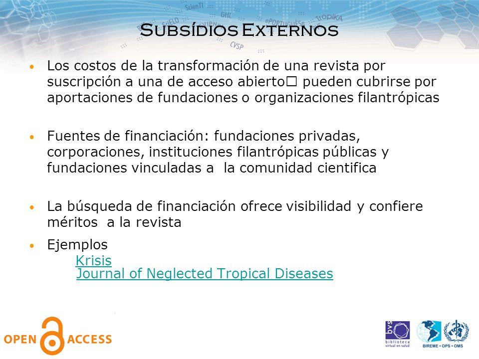 Subsídios Externos Los costos de la transformación de una revista por suscripción a una de acceso abierto pueden cubrirse por aportaciones de fundaci