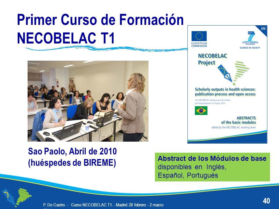 Primer Curso de Formación NECOBELAC T1 Sao Paolo, Abril de 2010 (huéspedes de BIREME) Abstract de los Módulos de base disponibles en Inglés, Español, Portugués 40 P.