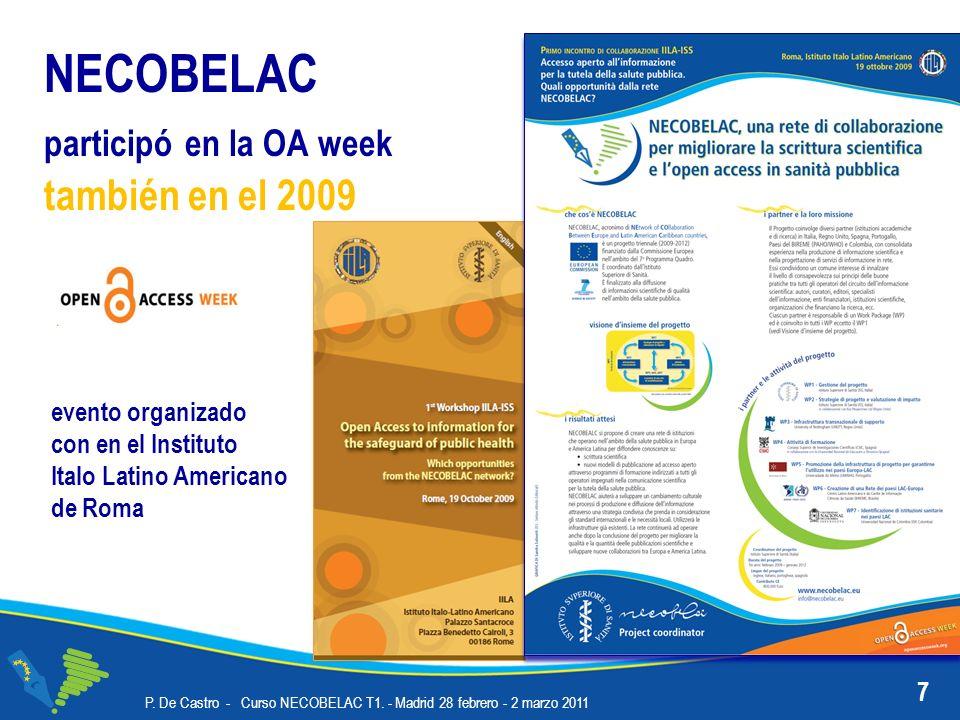 NECOBELAC participó en la OA week también en el 2009 P. De Castro - Curso NECOBELAC T1. - Madrid 28 febrero - 2 marzo 2011 7 evento organizado con en
