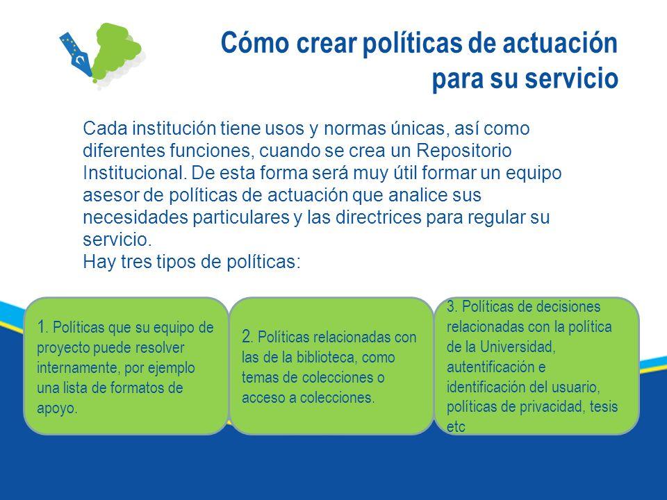 Cómo crear políticas de actuación para su servicio Cada institución tiene usos y normas únicas, así como diferentes funciones, cuando se crea un Repos