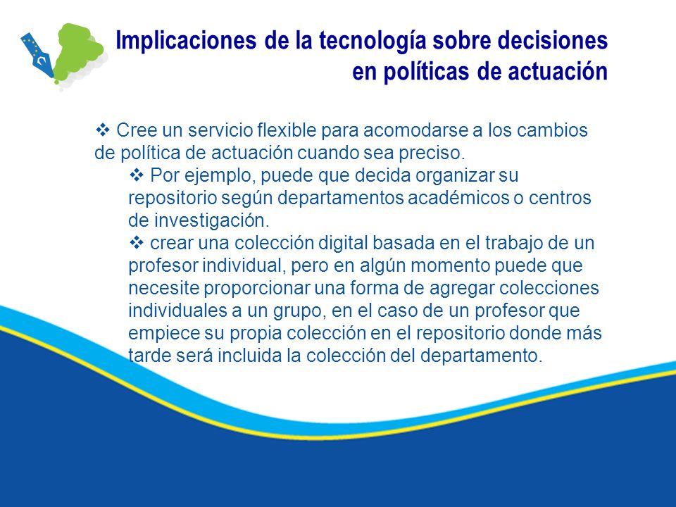 Implicaciones de la tecnología sobre decisiones en políticas de actuación Cree un servicio flexible para acomodarse a los cambios de política de actua
