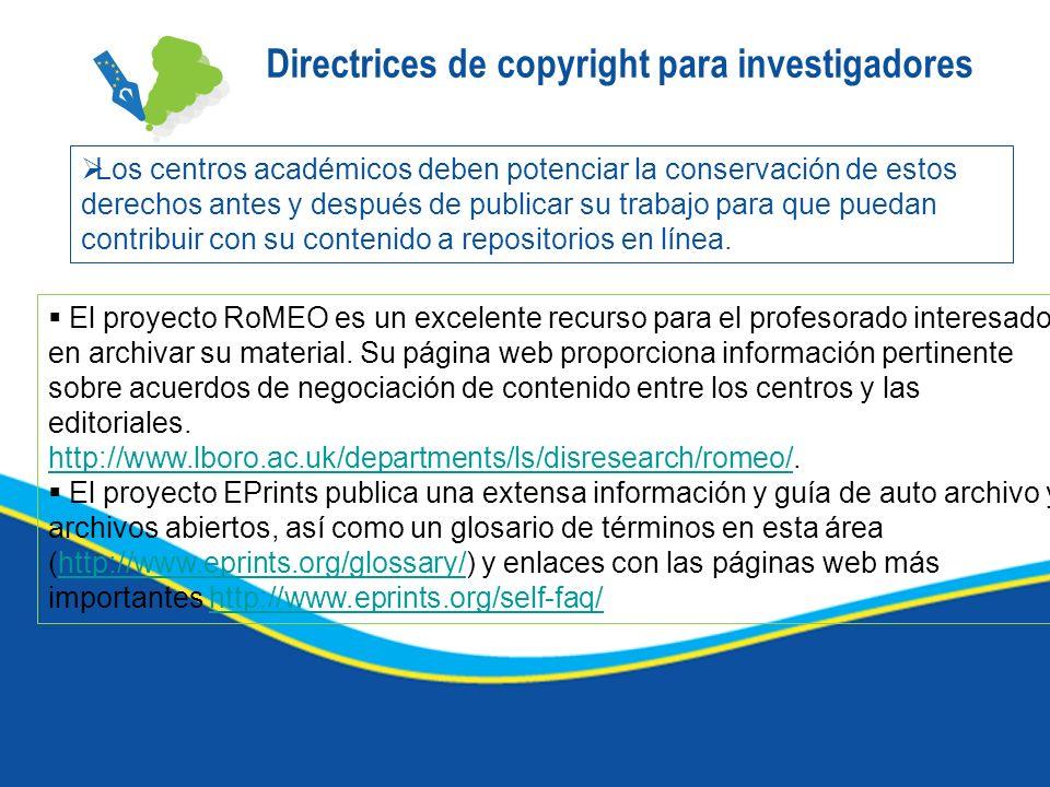 Directrices de copyright para investigadores Los centros académicos deben potenciar la conservación de estos derechos antes y después de publicar su t