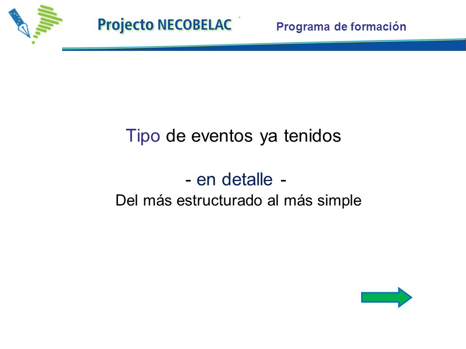 Programa de formación Tipo de eventos ya tenidos - en detalle - Del más estructurado al más simple