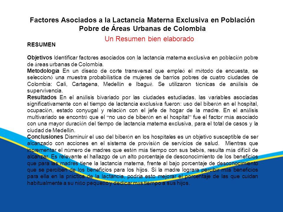 Factores Asociados a la Lactancia Materna Exclusiva en Población Pobre de Áreas Urbanas de Colombia RESUMEN Objetivos Identificar factores asociados c