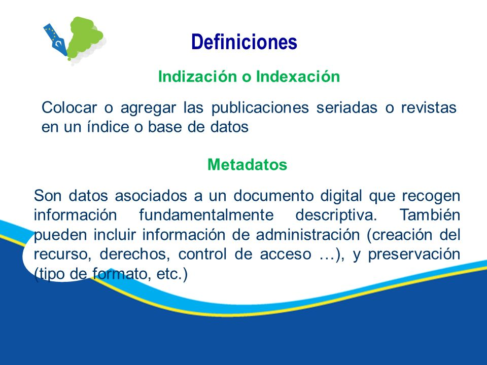 Metadatos Son datos asociados a un documento digital que recogen información fundamentalmente descriptiva.