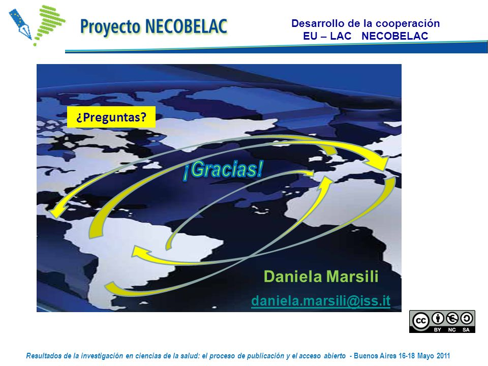 Daniela Marsili daniela.marsili@iss.it Desarrollo de la cooperación EU – LAC NECOBELAC ¿Preguntas.