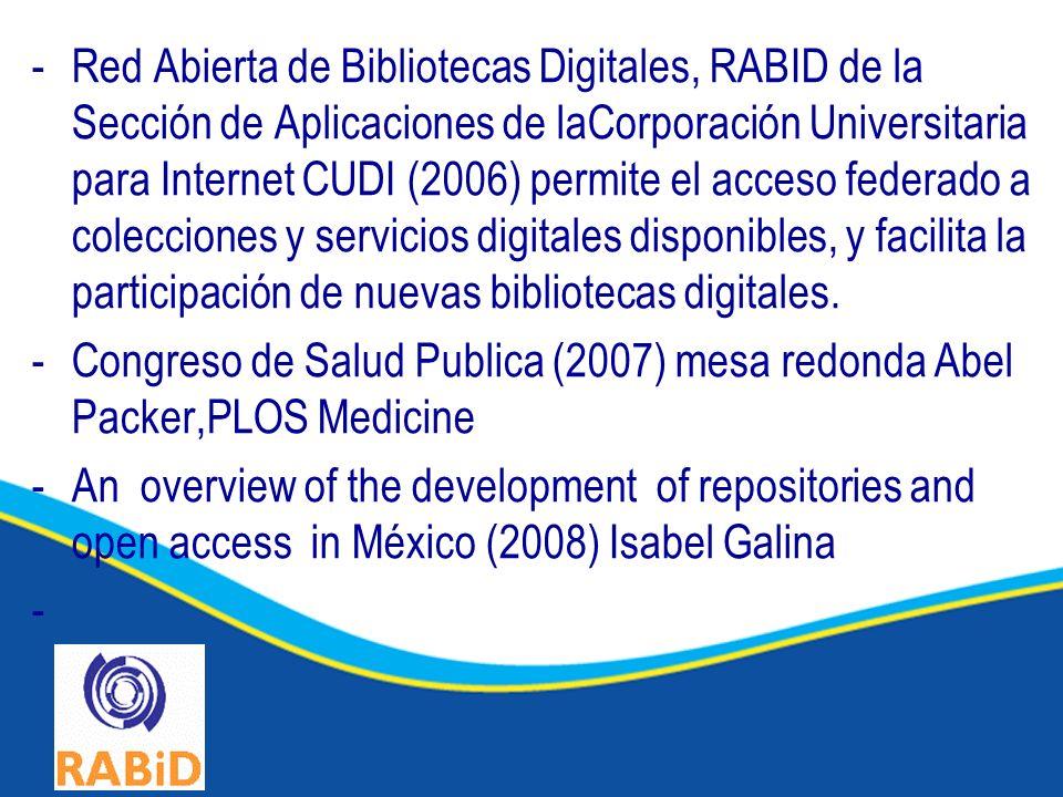 -Creación del Primer Repositorio Institucional de Acceso Abierto de la Investigación Científica y Profesional en la Universidad Autónoma de Nuevo León, México RIAAI-UANL (2008) -Prototipo de Repositorio Institucional desde la perspectiva Bibliotecológica (2009) Instituto Superior de Acayucan -Knolewdge Hub,DAR, Temoa del Tecnológico de Monterrey, Movimiento de recursos abiertos Red de Acervos Digitales RAD de la UNAM Repositorio de Objetos de Aprendizaje UDGVIRTUAL